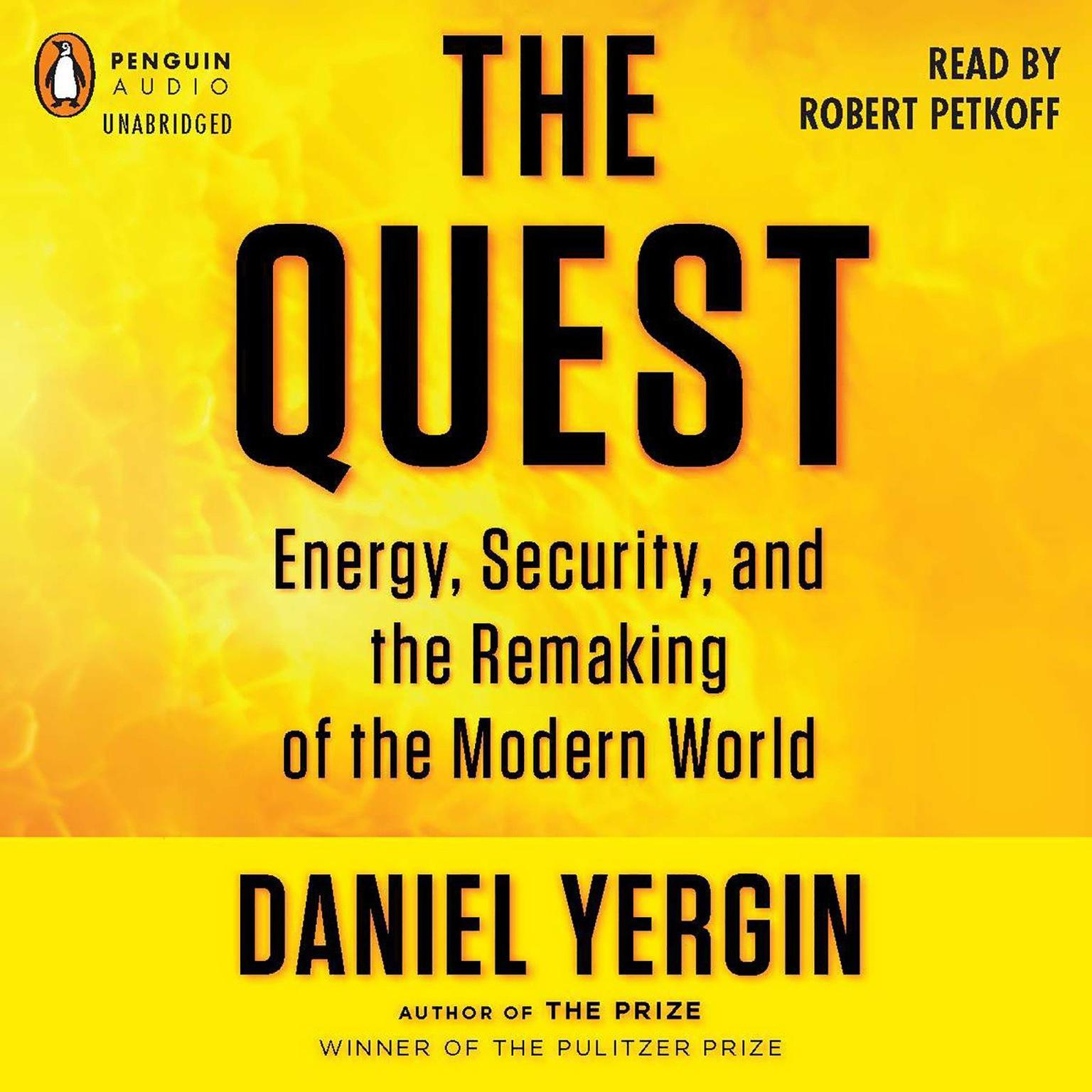 Printable The Quest: Energy, Security, and the Remaking of the Modern World Audiobook Cover Art