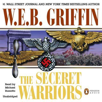 The Secret Warriors: A Men at War Novel Audiobook, by W. E. B. Griffin