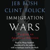 Immigration Wars: Forging an American Solution Audiobook, by Jeb Bush