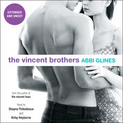 The Vincent Brothers -- Extended and Uncut Audiobook, by Abbi Glines