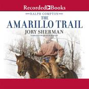 The Amarillo Trail: A Ralph Compton Novel Audiobook, by Jory Sherman