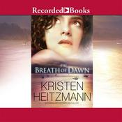 The Breath of Dawn, by Kristen Heitzmann