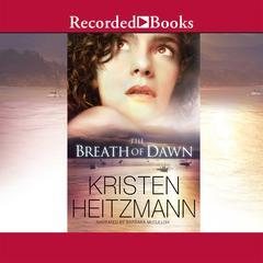 The Breath of Dawn Audiobook, by Kristen Heitzmann
