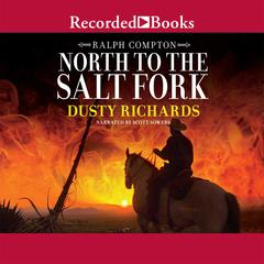 Ralph Compton North to the Salt Fork: A Ralph Compton Novel Audiobook, by Dusty Richards, Ralph Compton