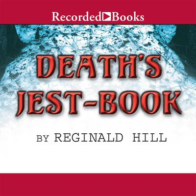 Death's Jest-Book Audiobook, by Reginald Hill