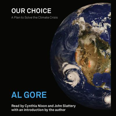 Printable Our Choice: A Plan to Solve the Climate Crisis Audiobook Cover Art