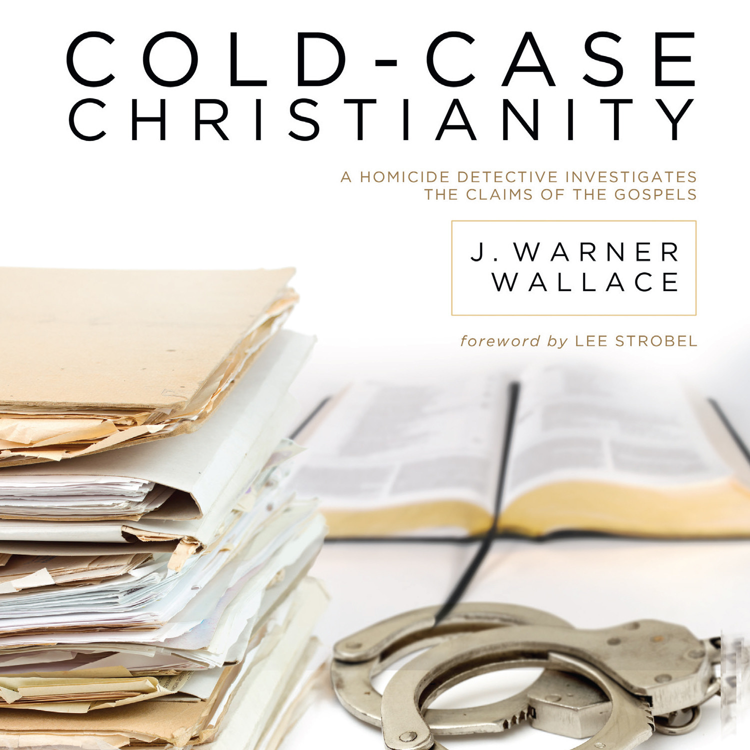 Printable Cold-Case Christianity: A Homicide Detective Investigates the Claims of the Gospels Audiobook Cover Art