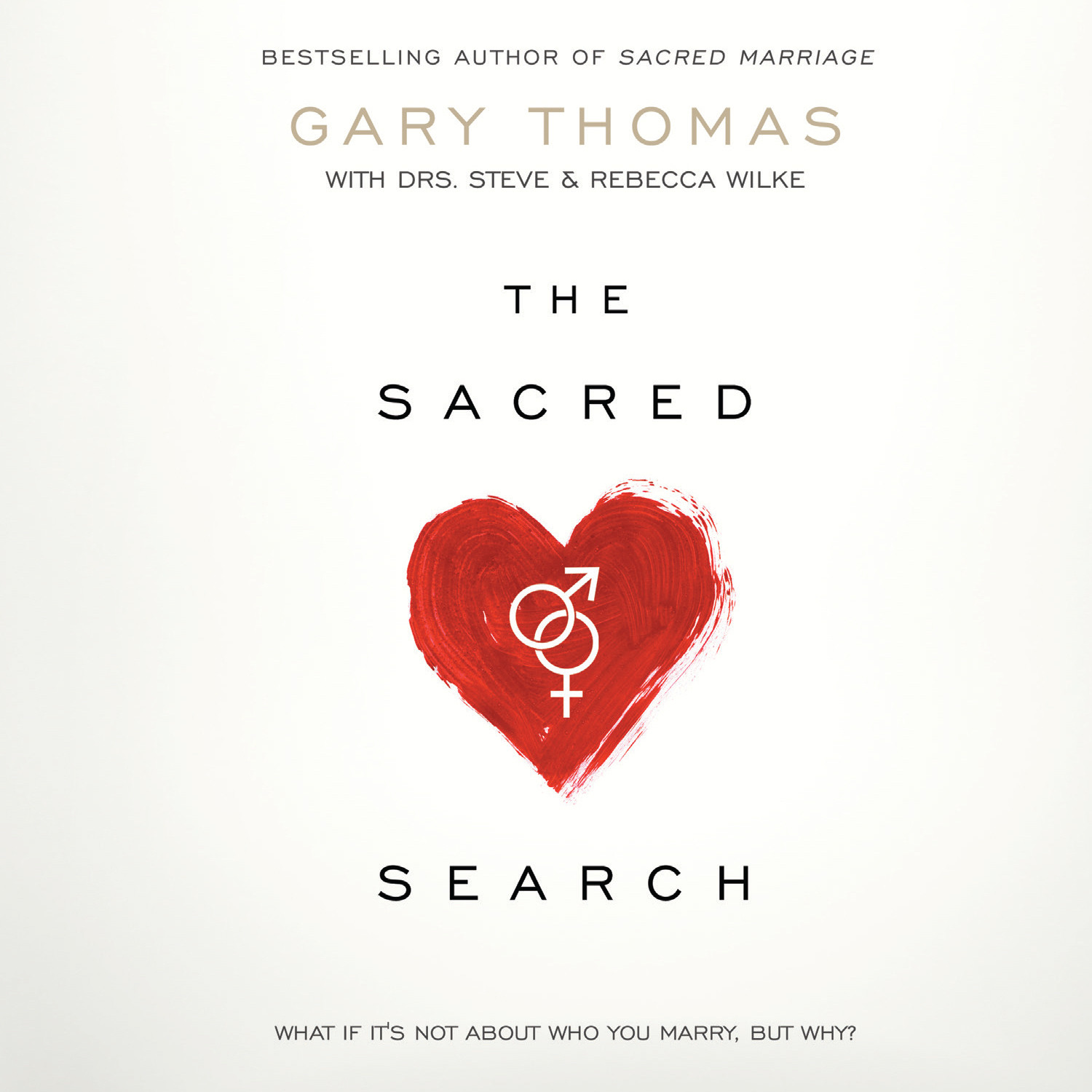 Printable The Sacred Search: What If It's Not about Who You Marry, But Why? Audiobook Cover Art