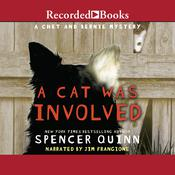 A Cat Was Involved: A Chet and Bernie Mystery Short Story, by Spencer Quinn
