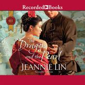 The Dragon and the Pearl Audiobook, by Jeannie Lin