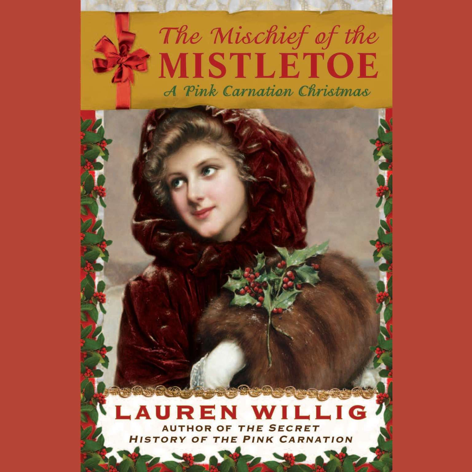 Printable The Mischief of the Mistletoe: A Pink Carnation Christmas Audiobook Cover Art