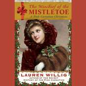 The Mischief of the Mistletoe: A Pink Carnation Christmas, by Lauren Willig