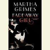 Fadeaway Girl: A Novel, by Martha Grimes