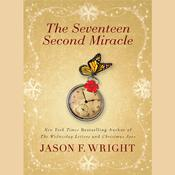 The Seventeen Second Miracle Audiobook, by Jason F. Wright