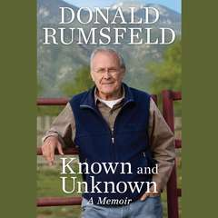 Known and Unknown: A Memoir Audiobook, by Donald Rumsfeld