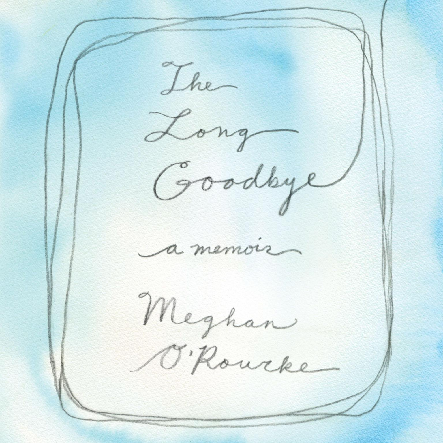 Printable The Long Goodbye: A memoir Audiobook Cover Art