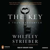 The Key: A True Encounter, by Whitley Strieber