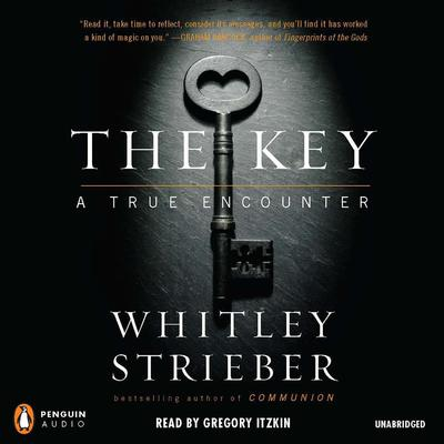 The Key: A True Encounter Audiobook, by Whitley Strieber