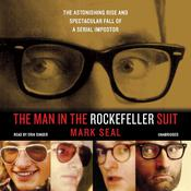 The Man in the Rockefeller Suit: The Astonishing Rise and Spectacular Fall of a Serial Imposter Audiobook, by Mark Seal