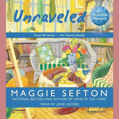 Unraveled: A Knitting Mystery Audiobook, by Maggie Sefton