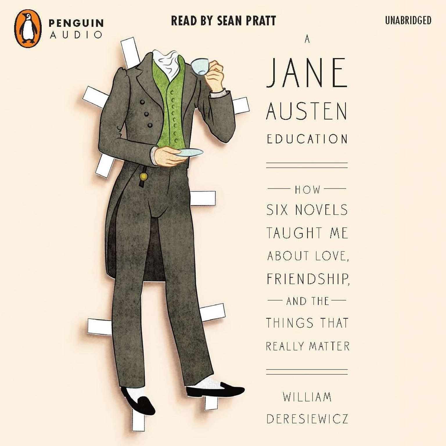 Printable A Jane Austen Education: How Six Novels Taught Me About Love, Friendship, and the Things That Really Matter Audiobook Cover Art