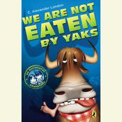 We Are Not Eaten by Yaks, by C. Alexander London