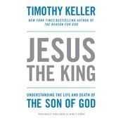 King's Cross: The Story of the World in the Life of Jesus, by Timothy Keller