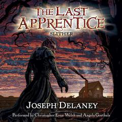 The Last Apprentice: Slither (Book 11) Audiobook, by Joseph Delaney