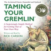 Taming Your Gremlin (Revised Edition): A Surprisingly Simple Method for Getting Out of Your Own Way, by Rick Carson