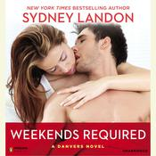 Weekends Required: A Danvers Novel Audiobook, by Sydney Landon