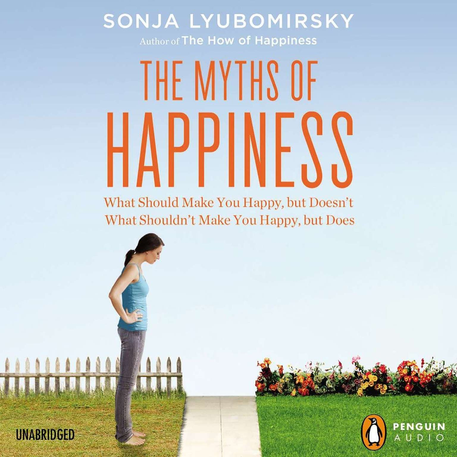 Printable The Myths of Happiness: What Should Make You Happy, but Doesn't, What Shouldn't Make You Happy, but Does Audiobook Cover Art