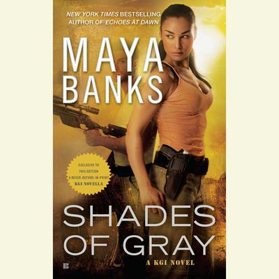 Shades of Gray: A KGI Novel Audiobook, by Maya Banks