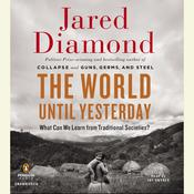 The World Until Yesterday: What Can We Learn from Traditional Societies?, by Jared Diamond