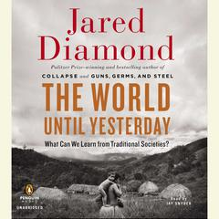The World Until Yesterday: What Can We Learn from Traditional Societies? Audiobook, by Jared Diamond