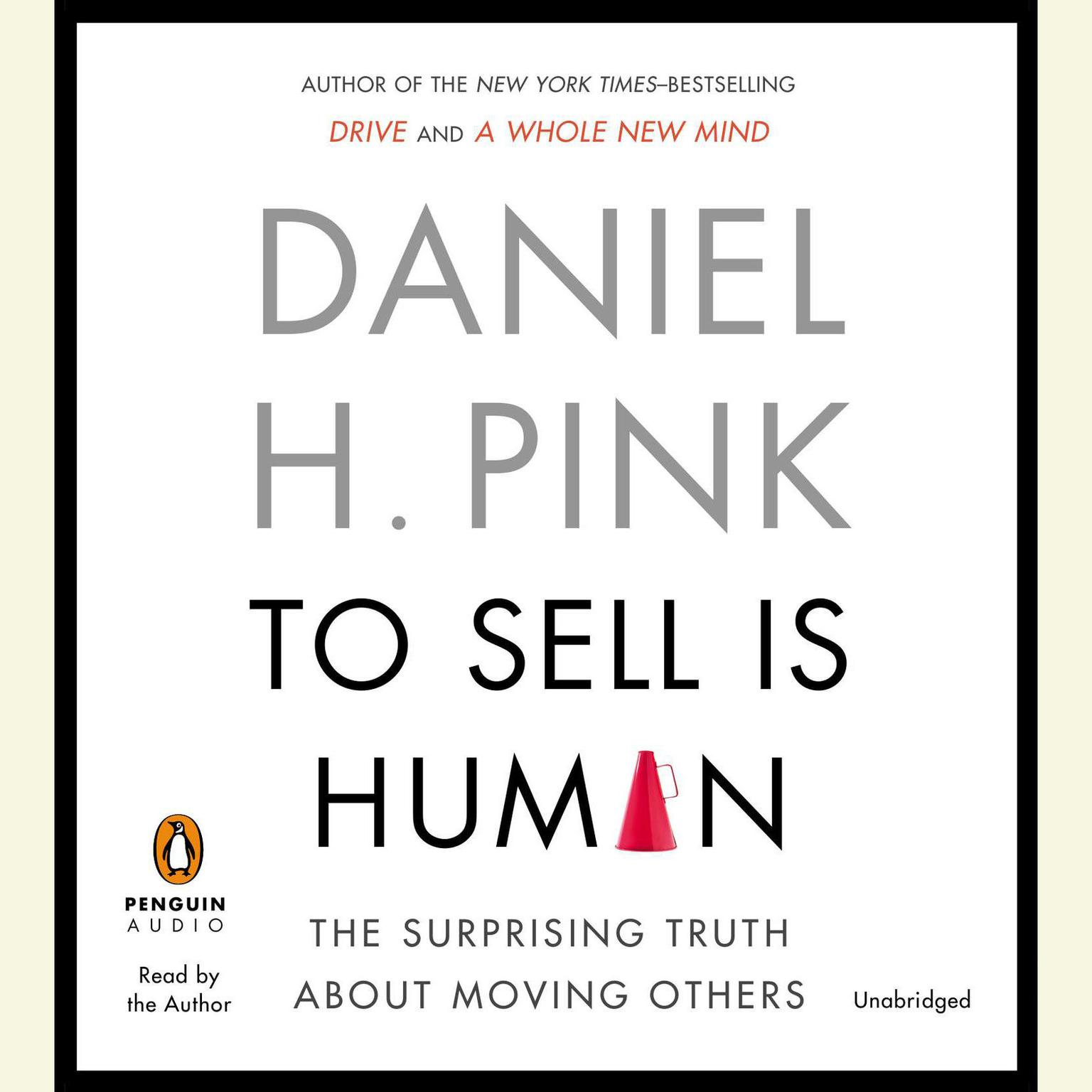 Printable To Sell Is Human: The Surprising Truth About Moving Others Audiobook Cover Art