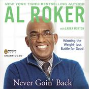 Never Goin Back: Winning the Weight-Loss Battle For Good Audiobook, by Al Roker