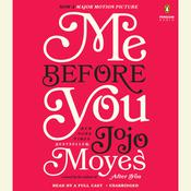 Me Before You: A Novel (Movie Tie-In) Audiobook, by Jojo Moyes