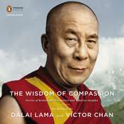 The Wisdom of Compassion: Stories of Remarkable Encounters and Timeless Insights, by H. H. Dalai Lama, Tenzin Gyatso, Victor Chan