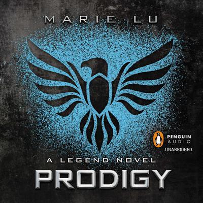Prodigy: A Legend Novel Audiobook, by Marie Lu