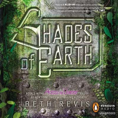 Shades of Earth: An Across the Universe Novel Audiobook, by Beth Revis