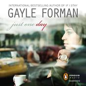 Just One Day, by Gayle Forman