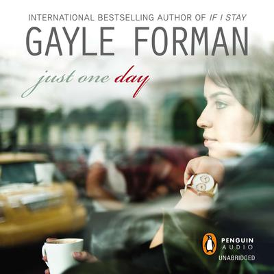 Just One Day Audiobook, by Gayle Forman