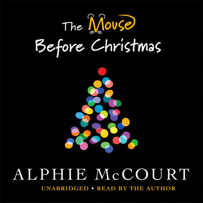 The Mouse Before Christmas Audiobook, by Alphie McCourt
