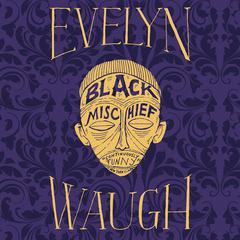 Black Mischief Audiobook, by