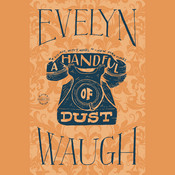 A Handful of Dust, by Evelyn Waugh