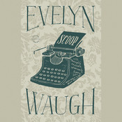 Scoop Audiobook, by Evelyn Waugh