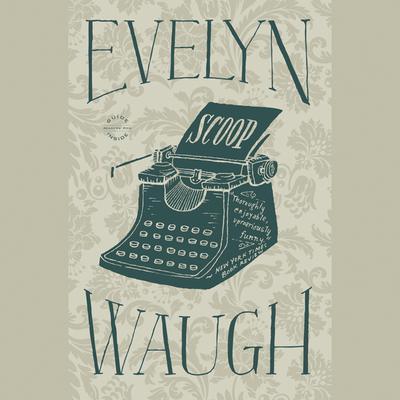 Scoop Audiobook, by Evelyn Waugh