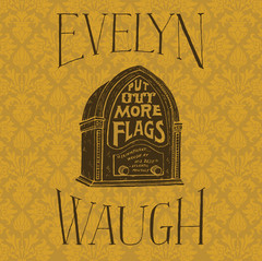 Put Out More Flags Audiobook, by Evelyn Waugh