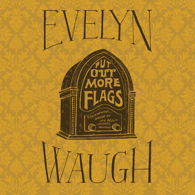 Put Out More Flags Audiobook, by