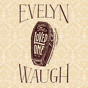 The Loved One, by Evelyn Waugh